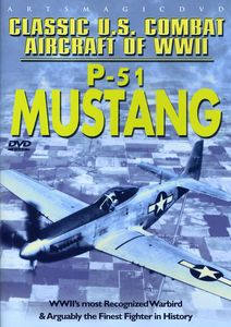 Classic Us Combat Aircraft of WWII: P-51 Mustang