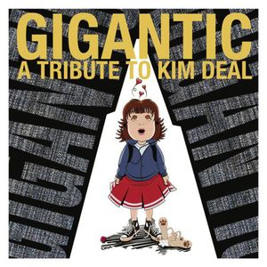 Gigantic: Tribute to Kim Deal /  Various