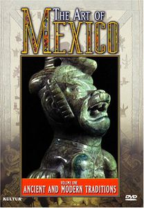 Art of Mexico 1: Ancient & Modern Traditions