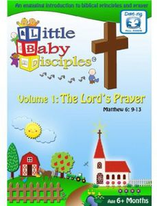 Little Baby Disciples 1: The Lord's Prayer