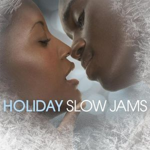 Holiday Slow Jams /  Various