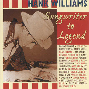Hank Williams-Songwriter to Legend /  Various