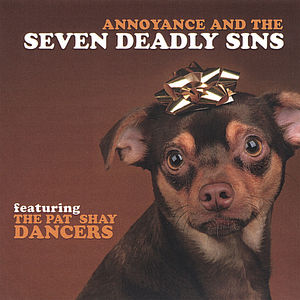 Annoyance & the Seven Deadly Sins