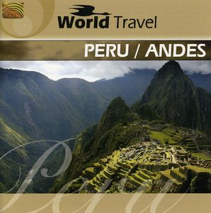 World Travel: Peru & Andes