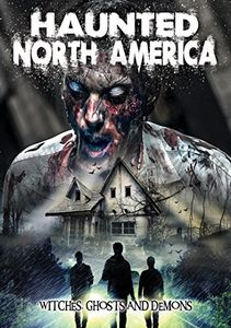 Haunted North America: Witches Ghosts & Demons