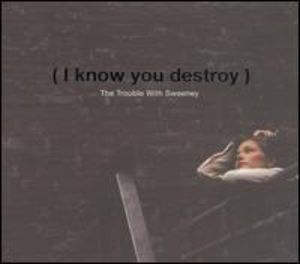 I Know You Destroy