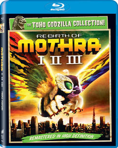 Rebirth of Mothra /  Rebirth of Mothra II /  Rebirth