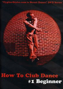 How to Club Dance 1: Beginner