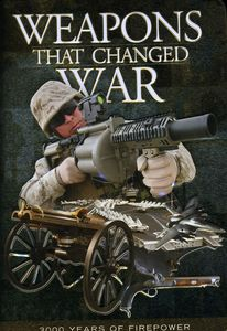 Weapons That Changed War