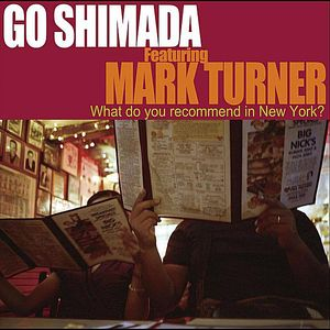Featuring Mark Turner/ What Do You Recommend in New