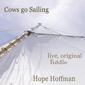 Cows Go Sailing: Live Original Fiddle
