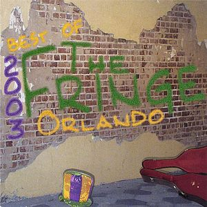 Best of the Fringe-Orlando 2003 /  Various