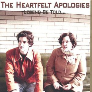 Heartfelt Apologies : Legend Be Told