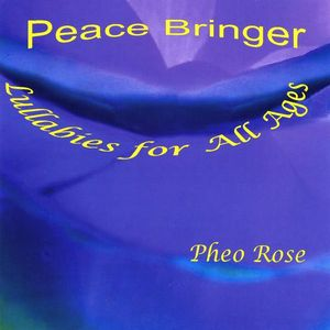 Peace Bringer: Lullabies for All Ages