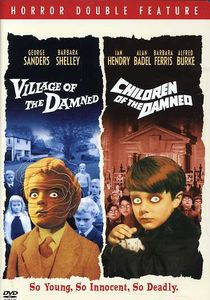 Village of the Damned /  Children of the Damned