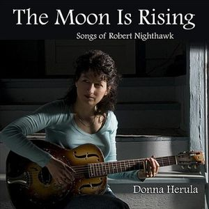 Moon Is Rising: Songs of Robert Nighthawk