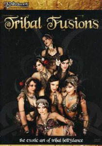Tribal Fusions: Exotic Art of Tribal Bellydance