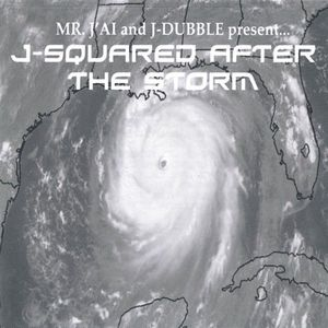 Mr. Jai & J-Dubble Presentj-Squared After the Stor