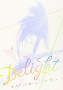 Delight: Miwa Concert Tour 2013 [Import]