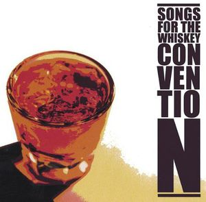 Songs for the Whiskey Convention