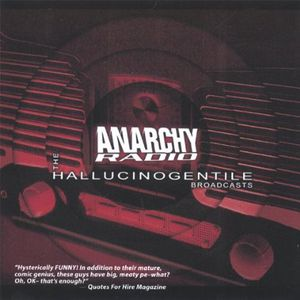Anarchy Radio: The Hallucinogentile Broadcasts