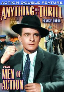 Anything for a Thrill (1937) /  Men of Action (1935