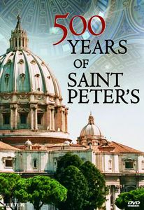500 Years of St. Peter's Vatican History