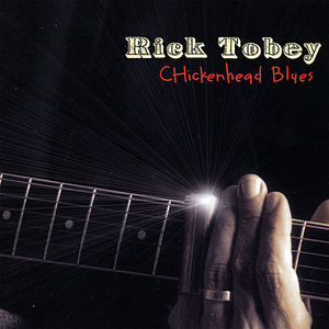 Tobey, Rick : Chickenhead Blues