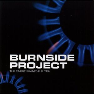 Burnside Project : Finest Example Is You
