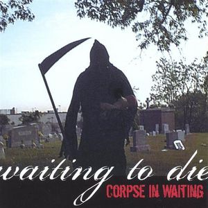 Waiting to Die