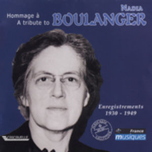 Tribute to Nadia Boulanger Recordings 1930-1949