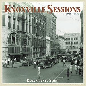 Knoxville Sessions 1929-1930: Knox County Stomp
