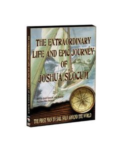 Extraordinary Life & Epic Journey of Joshua Slocum