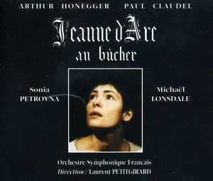 Honegger, A. : Jeanne D'arc Au Bucher