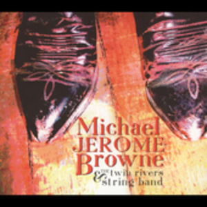 Michael Jerome Browne & the Twin Rivers String