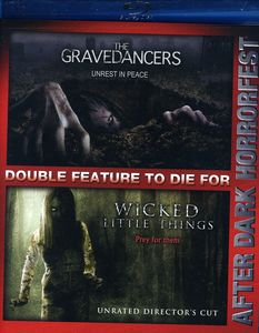 Gravedancers & Wicked Little Things
