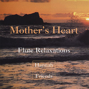 Mothers Heart: Flute Relaxations
