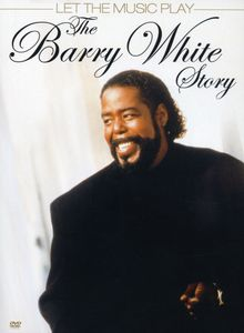 Barry White Story Let the Music Play