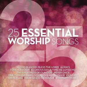 25 Essential Worship Songs /  Various
