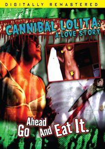 Cannibal Lolita: A Love Story