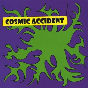 Cosmic Accident