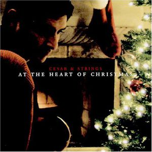 Cesar & Strings-At the Heart of Christmas