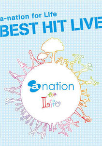 A-Nation for Life: Best Hit Live /  Various
