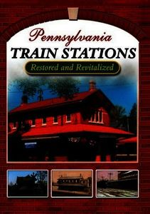 Pa Train Stations: Restored & Revitalized