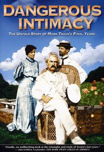 Dangerous Intimacy: Untold Story of Mark Twain's