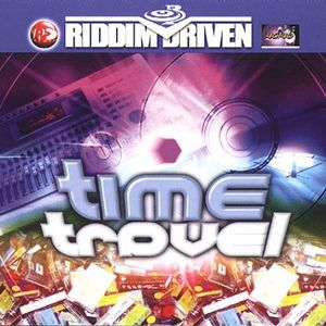 Riddim Driven: Time Travel /  Various