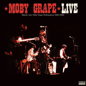 Live: Historic Live Moby Grape Performances 1966