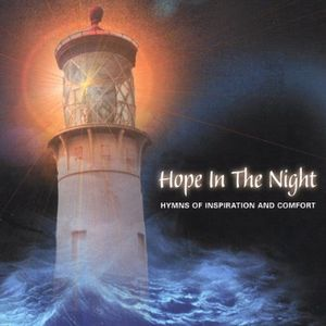 Hope in the Night: Hymns of Inspiration & Comfort