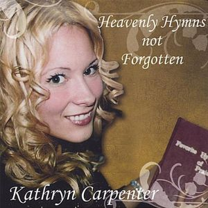 Heavenly Hymns Not Forgotten