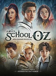 School Oz: Soundtrack Hologram Musical (Original Soundtrack) [Import]